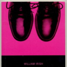 Libros de segunda mano: NO QUISIERA ESTAR EN SUS ZAPATOS - WILLIAM IRISH. Lote 39681583