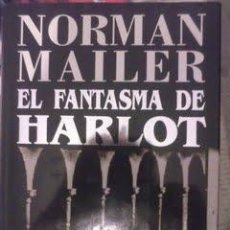 Libros de segunda mano: EL FANTASMA DE HARLOT. NORMAN MAILER.. Lote 39707964
