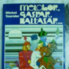 Libros de segunda mano: MICHEL TOURNIER - MELCHOR, GASPAR, BALTASAR .... Lote 40017004