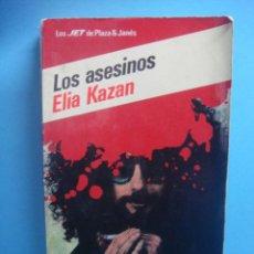 Libros de segunda mano: LIBRO. LOS ASESINOS. ELIA KAZAN. PLAZ & JANES EDITORES. 1ª EDICION OCTUBRE 1983. Lote 39777222