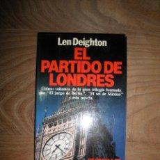 Libros de segunda mano: LEN DEIGHTON. EL PARTIDO DE LONDRES. EDITORIAL PLANETA 1986 *. Lote 39862787