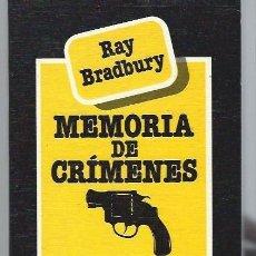 Libros de segunda mano: RAY BRADBURY,MEMORIA DE CRÍMENES, EDHASA, BARCELONA 1984, 291PÁGS, 13X20CM. Lote 39919502