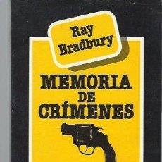 Libros de segunda mano: RAY BRADBURY,MEMORIA DE CRÍMENES, EDHASA, BARCELONA 1984, 291PÁGS, 13X20CM. Lote 39919519
