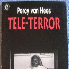 Libros de segunda mano: TELE - TERROR ( RELATOS CORTOS, SHORT-STORIES ). PERCY VAN HEES. EDICIONES LIBERTARIAS 1994.. Lote 39975386