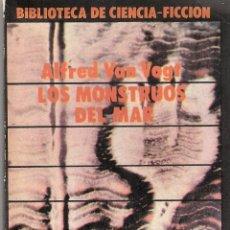 Libros de segunda mano: LOS MONSTRUOS DEL MAR. ALFRED VAN VOGT. Lote 40020124