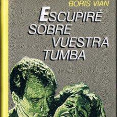 Livres d'occasion: M - ESCUPIRE SOBRE VUESTRA TUMBA - BORIS VIAN - CIRCULO DE LECTORES. Lote 40069256