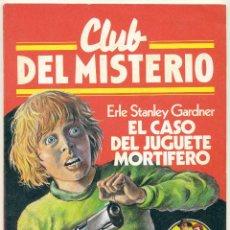 Libros de segunda mano: CLUB DEL MISTERIO Nº 6 - EL CASO DEL JUGUETE MORTIFERO. Lote 49258792