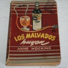 Libros de segunda mano: LOS MALVADOS HUYEN - ANNE HOCKING - EDITORIAL MOLINO 1950 - BIBLIOTECA DE ORO DE BOLSILLO. Lote 40379724