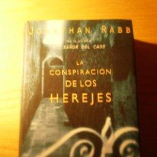 Libros de segunda mano: LA CONSPIRACIÓN DE LOS HEREJES (JONATHAN RABB). Lote 24095172