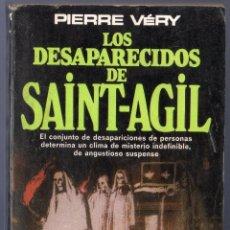 Libros de segunda mano: LOS DESAPARECIDOS DE SAINT-AGIL. PIERRE VÉRY. EDITORES PLAZA &JANES, S.A. 1ª ED. BARCELONA. 1982.. Lote 40568021