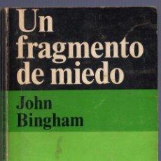 Libros de segunda mano: UN FRAGMENTO DE MIEDO. JOHN BINGHAM. ALIANZA EDITORIAL / EMECÉ. MADRID. 1973.. Lote 40678405