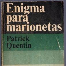 Libros de segunda mano: ENIGMA PARA MARIONETAS. PATRICK QUENTIN. ALIANZA EDITORIAL / EMECÉ. MADRID. 1976.. Lote 40678484