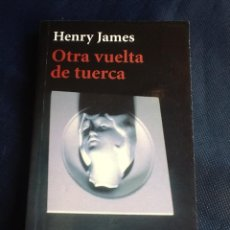 Libros de segunda mano: OTRA VUELTA DE TUERCA, DE HENRY JAMES. Lote 40755921