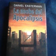 Libros de segunda mano: LA NOCHE DEL APOCALIPSIS, DANIEL EASTERMAN. Lote 40757989