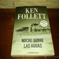 Libros de segunda mano: KEN FOLLET - NOCHE SOBRE LAS AGUAS - 2008 - EXCELENTE ESTADO. Lote 40786651