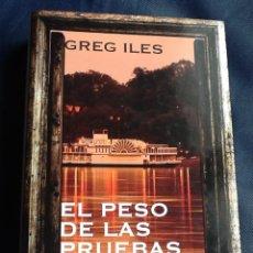 Libros de segunda mano: EL PESO DE LAS PRUEBAS, DE GREG ILES. Lote 40941618