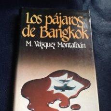 Libros de segunda mano: LOS PÁJAROS DE BANGKOK (SERIE CARVALHO), MANUEL VÁZQUEZ MONTALBAN. Lote 40948722