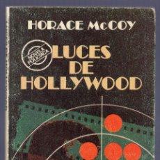 Libros de segunda mano: LUCES DE HOLLYWOOD. HORACE MCCOY. EDITORIAL BRUGUERA, S.A. 1ª EDICIÓN. BARCELONA. 1977.. Lote 40984573