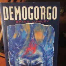 Libros de segunda mano: DEMOGORGO- BRIAN LUMLEY- ED.TIMUN MAS. Lote 215898366