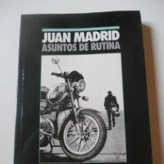 Libros de segunda mano: JUAN MADRID - ASUNTOS DE RUTINA - SERIE BRIGADA CENTRAL - 1989. Lote 41076787