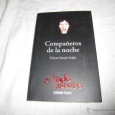Libros de segunda mano: COMPAÑEROS DE LA NOCHE.VIVIAN VANDE VELDE .EL LADO OSCURO.OCEANO 2009.-1ª EDICION. Lote 41082839