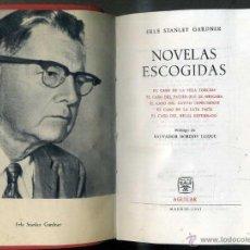 Libros de segunda mano: E. STANLEY GARDNER : NOVELAS ESCOGIDAS (AGUILAR, 1961). Lote 110894311