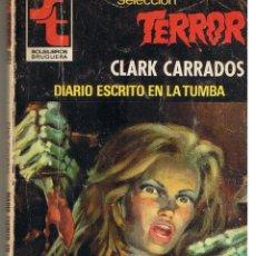 Libros de segunda mano: SELECCION TERROR. NUMERO 389. DIARIO ESCRITO EN LA TUMBA. CLARK CARRADOS. BRUGUERA. (ST/C33). Lote 41234197