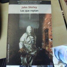 Libros de segunda mano: LOS QUE REPTAN DE JOHN SHIRLEY. Lote 41364747