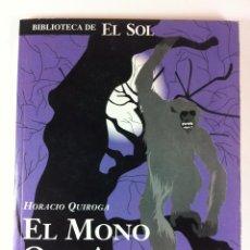 Libros de segunda mano: NOVELA EL MONO ASESINO DE HORACIO QUIROGA, BIBLIOTECA DE EL SOL.. Lote 41460725