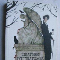 Libros de segunda mano: CRIATURES D´ULTRATOMBA. 2011. Lote 41624885