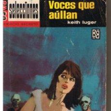 Libros de segunda mano: SELECCIONES SERVICIO SECRETO. NUMERO 255. VOCES QUE AÚLLAN. KEITH LUGER.(ST/C8). Lote 41963088