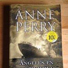 Libros de segunda mano - ANNE PERRY, ÁNGELES EN LAS TINIEBLAS, EDICIONES B, 2011, PP. 400 - 42230174