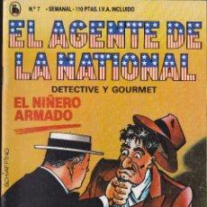 Libri di seconda mano: EL AGENTE DE LA NATIONAL DETECTIVE Y GOURMET EL NIÑERO ARMADO Nº 7 BRUGUERA. Lote 42374767