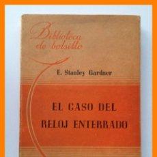 Libros de segunda mano: EL CASO DEL RELOJ ENTERRADO - E. STANLEY GARDNER. Lote 42752630