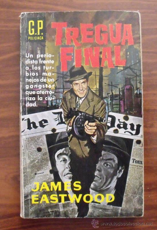 LIBRO TREGUA FINAL - JAMES EASTWOOD EDICIONES GP 1961 (Libros de segunda mano (posteriores a 1936) - Literatura - Narrativa - Terror, Misterio y Policíaco)