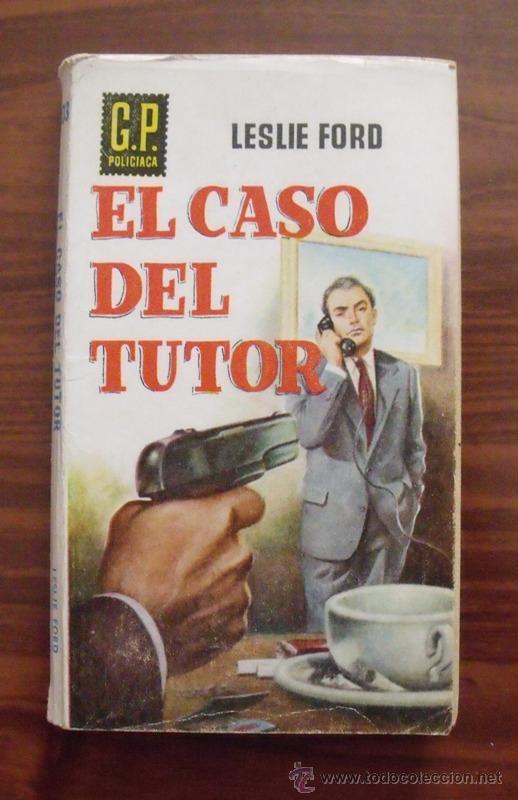 LIBRO EL CASO DEL TUTOR - LESLIE FORD. EDICIONES GP 1959 (Libros de segunda mano (posteriores a 1936) - Literatura - Narrativa - Terror, Misterio y Policíaco)