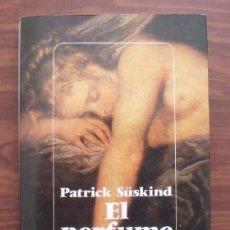 Libros de segunda mano: LIBRO EL PERFUME, HISTORIA DE UN ASESINO - PATRICK SÜSKIND. Lote 43118843