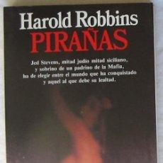 Libros de segunda mano: PIRAÑAS - HAROLD ROBBINS - COLECCIÓN CONTEMPORÁNEA PLANETA 1991 - VER DESCRIPCIÓN. Lote 43387764