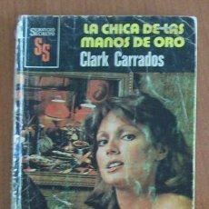 Libros de segunda mano: SERVICIO SECRETO 1515 LA CHICA DE LAS MANOS DE ORO, CLARK CARRADOS. BOLSILIBROS BRUGUERA. Lote 43488319