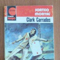 Libros de segunda mano: PUNTO ROJO 1054 SORTEO MORTAL, CLARK CARRADOS. BOLSILIBROS BRUGUERA. Lote 43488324