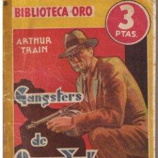 Libri di seconda mano: BIBLIOTECA ORO AMARILLA. Nº 114. GANGSTERS DE NUEVA TORK. ARTHUR TRAIN. MOLINO 1941 (ST/C63). Lote 43585384