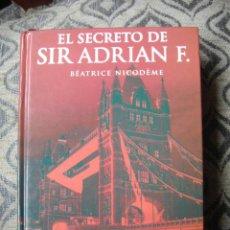 Libros de segunda mano: NOVELA EL SECRETO DE SIR ADRIAN F - BÉATRICE NICODÉME. Lote 43660483