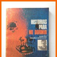 Libros de segunda mano: HISTORIAS PARA NO DORMIR - NARCISO IBAÑEZ SERRADOR. Lote 43689771