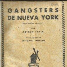 Libros de segunda mano: GANGSTERS DE NY. A. TRAIN. EL ORGULLO DE OWERMOOR. E. WOODWARD. MUERTE AGENTE. D. SAYERS. 1940. Lote 43929892