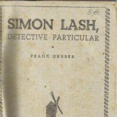 Libros de segunda mano: S. LASH DETECTIVE PARTICULAR. EL ZORRO QUE RIE. EL RELOJ PARLANTE. LA MONEDA DE ORO. F. GRUBER. 1947. Lote 43929947