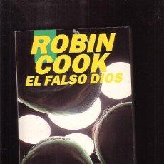 Libros de segunda mano: EL FALSO DIOS / ROBIN COOK ( TERROR ) - EDITA: EDICIONES B. Lote 43964400