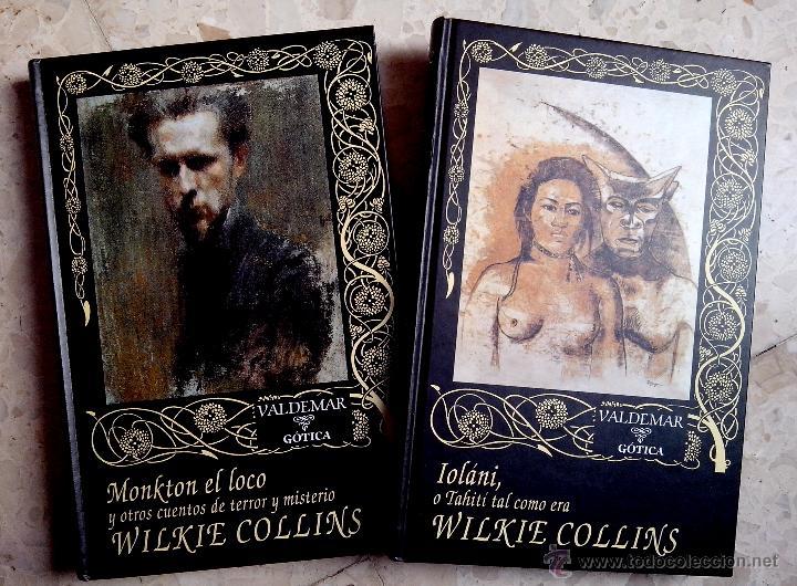 WILKIE COLLINS IOLÁNI O TAHITI TAL COMO ERA ( 1999 ) Y MONKTON EL LOCO ( 2000) VALDEMAR GÓTICA (Libros de segunda mano (posteriores a 1936) - Literatura - Narrativa - Terror, Misterio y Policíaco)