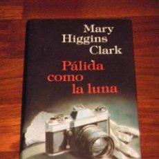 Libros de segunda mano: IÑI LIBRO. PÁLIDA COMO LA LUNA. MARY HIGGINS CLARK. CÍRCULO DE LECTORES. BOOK.ÉPSILON. Lote 44047670
