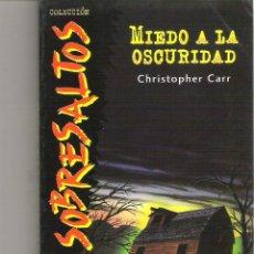 Libros de segunda mano: 1 LIBRO AÑO 1997 - COLECCION SOBRESALTOS - MIEDO A LA OSCURIDAD ( CHRISTOPHER CARR ). Lote 44109449