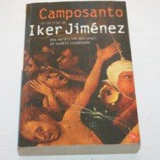 Libros de segunda mano: CAMPOSANTO - IKER JIMENEZ - PUNTO DE LECTURA 2006 - LIBRO. Lote 44186200